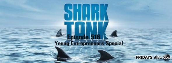 Episode 516 - Young Entrepreneurs Special - Shark Tank Blog